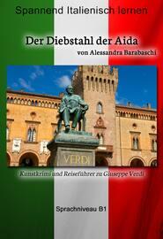Der Diebstahl der Aida - Sprachkurs Italienisch-Deutsch B1