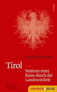 Tirol – Notizen einer Reise durch die Landeseinheit