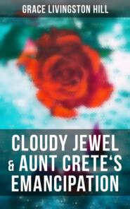 Cloudy Jewel & Aunt Crete\'s Emancipation