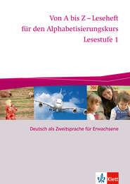 Von A bis Z - Alphabetisierungskurs \/ Lesestufe 1