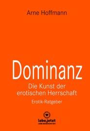 Dominanz - Die Kunst der erotischen Herrschaft | Erotischer Ratgeber