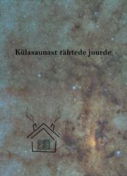 Külasaunast tähtede juurde