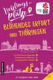 Lieblingsplätze Blühendes Erfurt und Thüringen