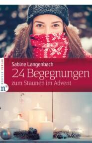 24 Begegnungen zum Staunen im Advent