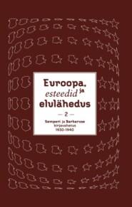 Euroopa, esteedid ja elulähedus. Semperi ja Barbaruse kirjavahetus 1911–1940. II köide