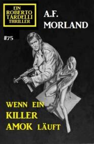 Wenn ein Killer Amok läuft: Ein Roberto Tardelli Thriller #75