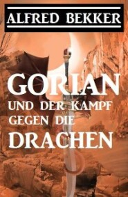 Gorian und der Kampf gegen die Drachen