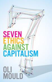 Seven Ethics Against Capitalism