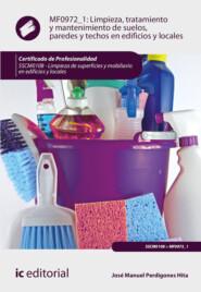 Limpieza, tratamiento y mantenimiento de suelos, paredes y techos en edificios y locales. SSCM0108