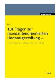 101 Fragen zur mandantenorientierten Honorargestaltung