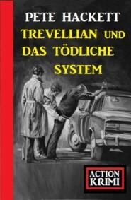 Trevellian und das tödliche System: Action Krimi