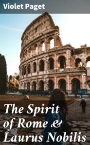 The Spirit of Rome & Laurus Nobilis