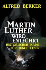 Martin Luther wird entführt