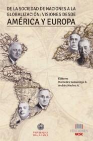 De la sociedad de las naciones a la globalización: Visiones desde América y Europa