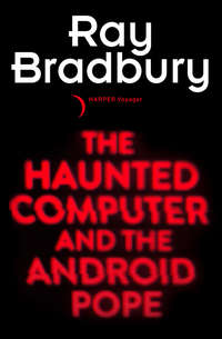 The Haunted Computer and the Android Pope