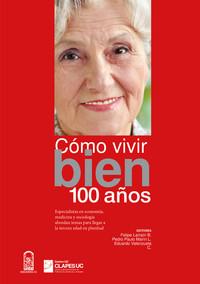 Cómo vivir bien 100 años