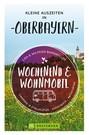Wochenend und Wohnmobil. Kleine Auszeiten in Oberbayern.