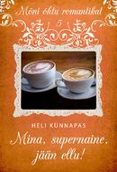 """Mina, supernaine, jään ellu! (sarja \""""Mõni õhtu romantikat\"""" 5.raamat)"""