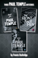 Paul Temple 3-Book Collection: Send for Paul Temple, Paul Temple and the Front Page Men, News of Paul Temple