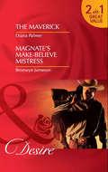 The Maverick: The Maverick \/ Magnate's Make-Believe Mistress