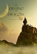 Um Destino De Dragões