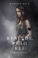 Rebelde, Peão, Rei