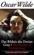 Das Bildnis des Dorian Gray \/ The Picture of Dorian Gray - Zweisprachige Ausgabe (Deutsch-Englisch) \/ Bilingual edition (German-English)