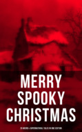 MERRY SPOOKY CHRISTMAS (25 Weird & Supernatural Tales in One Edition)