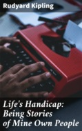 Life\'s Handicap: Being Stories of Mine Own People