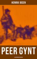 PEER GYNT (Illustrated Edition)