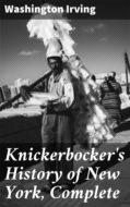 Knickerbocker\'s History of New York, Complete