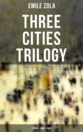 Three Cities Trilogy: Lourdes, Rome & Paris
