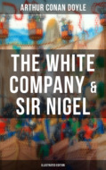 The White Company & Sir Nigel (Illustrated Edition)