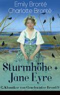 Sturmhöhe + Jane Eyre (2 Klassiker von Geschwister Brontë)