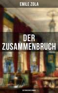 Der Zusammenbruch: Historischer Roman