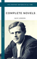 London, Jack: The Complete Novels (Oregan Classics) (The Greatest Writers of All Time)