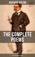 The Complete Poems of Rudyard Kipling – 570+ Titles in One Edition