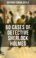 60 Cases of Detective Sherlock Holmes