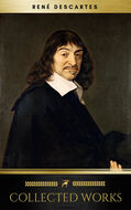 The Collected Works of René Descartes (Golden Deer Classics)
