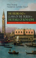 THE FIREBRAND + CLAWS OF THE TIGRESS + THE PEARLS OF BONFADINI (Historical Adventure Novels)