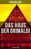 Das Haus der Grimaldi: Historischer Roman