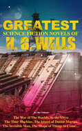 The Greatest Science Fiction Novels of H. G. Wells in One Volume