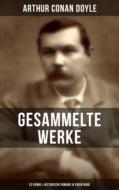 Gesammelte Werke von Sir Arthur Conan Doyle: 52 Krimis & Historische Romane in einem Band