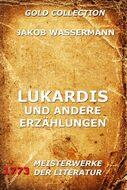 Lukardis und andere Erzählungen