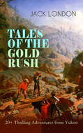 TALES OF THE GOLD RUSH – 20+ Thrilling Adventures from Yukon