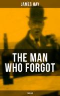 THE MAN WHO FORGOT (Thriller)