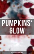 Pumpkins\' Glow: 200+ Eerie Tales for Halloween