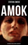Amok: Ausgewählte Novellen einer Leidenschaft