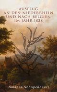 Ausflug an den Niederrhein und nach Belgien im Jahr 1828