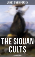 The Siouan Cults (Illustrated Edition)